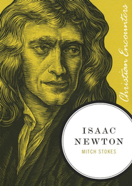 Isaac Newton - eBook  -     By: Mitch Stokes