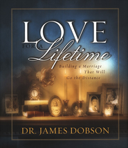 Love for a Lifetime: Building a Marriage That Will Go the Distance, Updated Edition  -     By: Dr. James Dobson