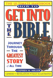 How to Get into the Bible   -     By: Stephen M. Miller