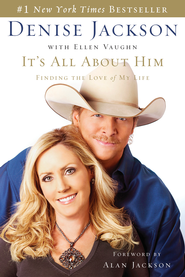 It's All About Him: Finding the Love of My Life - eBook  -     By: Denise Jackson
