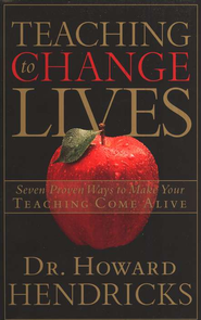 Teaching to Change Lives  -     By: Howard G. Hendricks