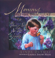 Mommy, Please Don't Cry, Revised & Expanded - Slightly Imperfect  -