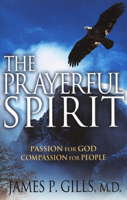 The Prayerful Spirit  -     By: James P. Gills