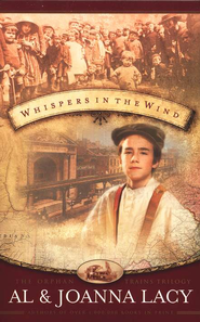 Whispers in the Wind, Orphan Trains Trilogy #3   -     By: Al Lacy, JoAnna Lacy