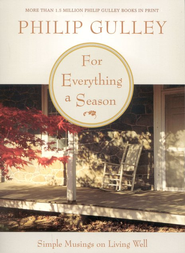 For Everything a Season: Simple Musings on Living  Well  -     By: Philip Gulley