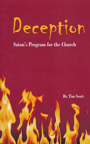Deception: Satan's Program for the Church   -              By: Dr. Tim Scott
