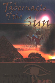 Tabernacle of the Sun   -     By: Dr. Tim Scott