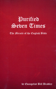 Purified Seven Times: The Miracle of the English Bible   -     By: Bill Bradley