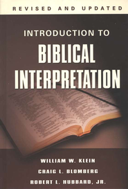 Introduction to Biblical Interpretation, Revised and Updated  -              By: William W. Klein, Craig L. Blomberg, Robert L. Hubbard Jr.