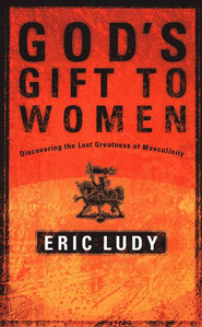 God's Gift to Women  -     By: Eric Ludy