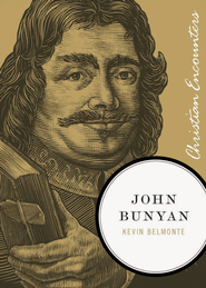 John Bunyan - eBook  -     By: Kevin Belmonte