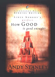 Since Nobody's Perfect . . . How Good Is Good Enough? 3 Copies  -     By: Andy Stanley