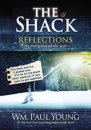The Shack: Reflections for Every Day of the Year  -              By: Wm. Paul Young