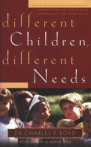 Different Children, Different Needs, Revised  -     By: Dr. Charles F. Boyd, Robert A. Rohm Ph.D.