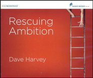Rescuing Ambition, Unabridged Audio on 7 CDs  -     By: Dave Harvey