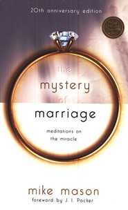 The Mystery of Marriage, 20th Anniversary Edition  -     By: Mike Mason