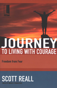 Journey to Living with Courage: Freedom from Fear - eBook  -     By: Scott Reall