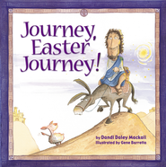 Journey, Easter Journey - eBook  -     By: Dandi Daley Mackall     Illustrated By: Gene Barretta