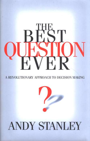 The Best Question Ever  -     By: Andy Stanley