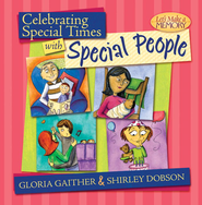 Celebrating Special Times with Special People  -     By: Gloria Gaither, Shirley Dobson     Illustrated By: Carrie Hartman