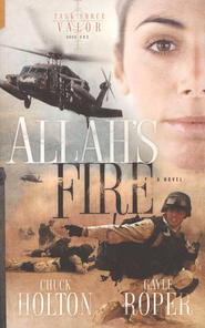 Allah's Fire, Task Force Valor Series #1   -              By: Gayle Roper, Chuck Holton