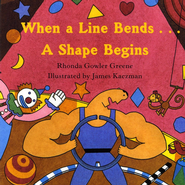 When A Line Bends-A Shape Begins   -     By: Rhonda Gowler Greene     Illustrated By: James Kaczman