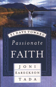 31 Days Toward Passionate Faith  -     By: Joni Eareckson Tada