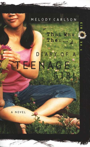 Diary of a Teenage Girl Series, Kim #4: That Was Then...   -     By: Melody Carlson