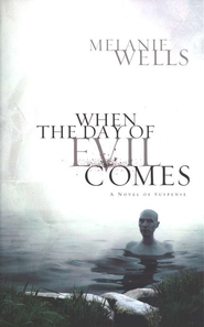 When the Day of Evil Comes   -     By: Melanie Wells