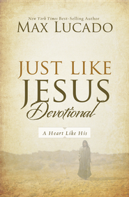 Just Like Jesus Devotional - eBook  -     By: Max Lucado