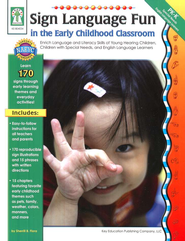 Sign Language Fun in the Early Childhood Classroom  -     By: Sherrill Flora