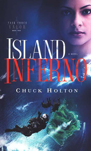 Island Inferno, Task Force Valor Series #2   -              By: Chuck Holton