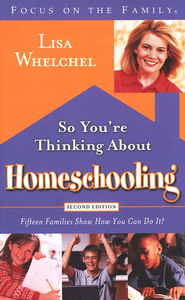 So You're Thinking About Homeschooling, Revised  - Slightly Imperfect  -     By: Lisa Whelchel