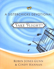 Take Flight  -              By: Robin Jones Gunn, Cindy Hannan