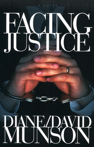 Facing Justice, Justice Series #1  -              By: Diane Munson, David Munson