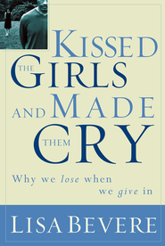 Kissed the Girls and Made Them Cry - eBook   -     By: Lisa Bevere