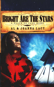 Bright are the Stars, A Place to Call Home Series #2   -     By: Al Lacy, JoAnna Lacy