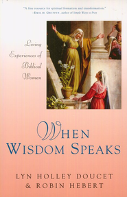 When Wisdom Speaks  -     By: Lyn Doucet, Robin Hebert
