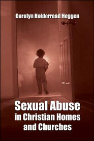 Sexual Abuse in Christian Homes and Churches  -     By: Carolyn Holderread Heggen