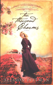 Ten Thousand Charms, Crossroads of Grace Series #1   -     By: Allison K. Pittman