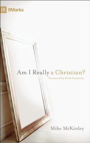 Am I Really a Christian? The Most Important Question You're Not Asking  -              By: Mike McKinley