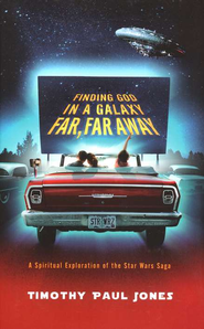 Finding God in a Galaxy Far, Far Away   -     By: Timothy Paul Jones