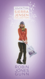 Sierra Jensen Series: 3-in-1 Collection, Volume 3   -     By: Robin Jones Gunn