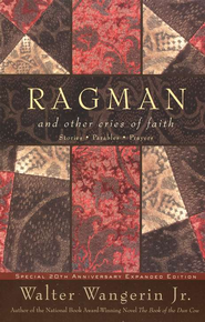 Ragman and Other Cries of Faith   -              By: Walter Wangerin Jr.