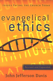 Evangelical Ethics: Issues Facing the Church Today  -     By: John Jefferson Davis