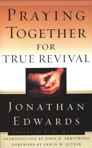 Praying Together for True Revival  -     By: Jonathan Edwards