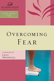 Overcoming Fear, Women of Faith Bible Studies  - Slightly Imperfect  -