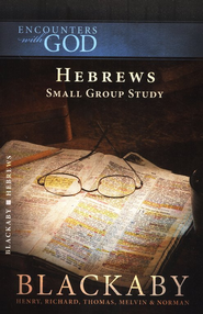 Encounters with God: Hebrews  -     By: Henry T. Blackaby, Melvin Blackaby, Thomas Blackaby