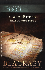 Encounters with God: 1 & 2 Peter  -     By: Henry T. Blackaby, Melvin Blackaby, Thomas Blackaby