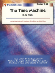 The Time Machine, Novel Units Student Packet, Grades 9-12   -     By: H.G. Wells